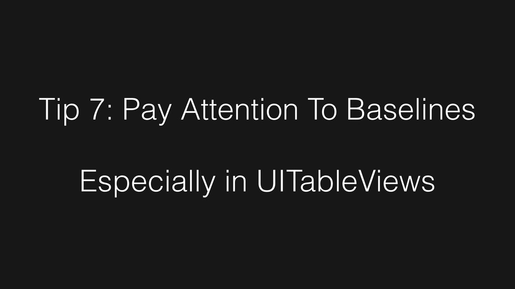 Tip 7: Pay Attention To Baselines Especially in...