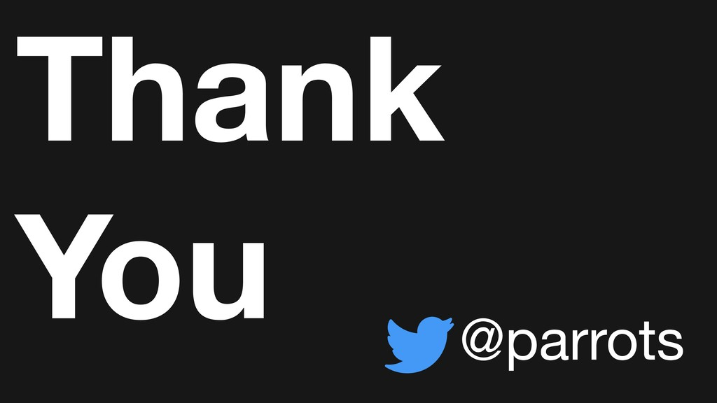 Thank You @parrots