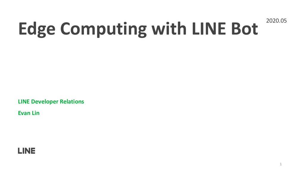 Edge Computing with LINE Bot LINE Developer Rel...