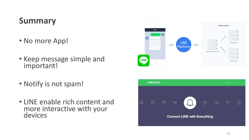 Summary • No more App! • Keep message simple an...