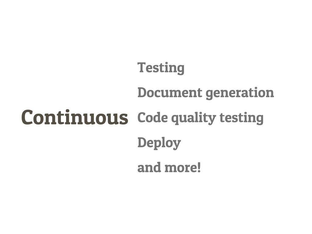 Continuous Testing Document generation Code qua...
