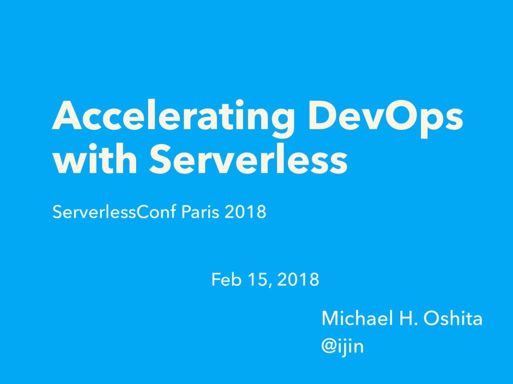Accelerating DevOps with Serverless ServerlessC...
