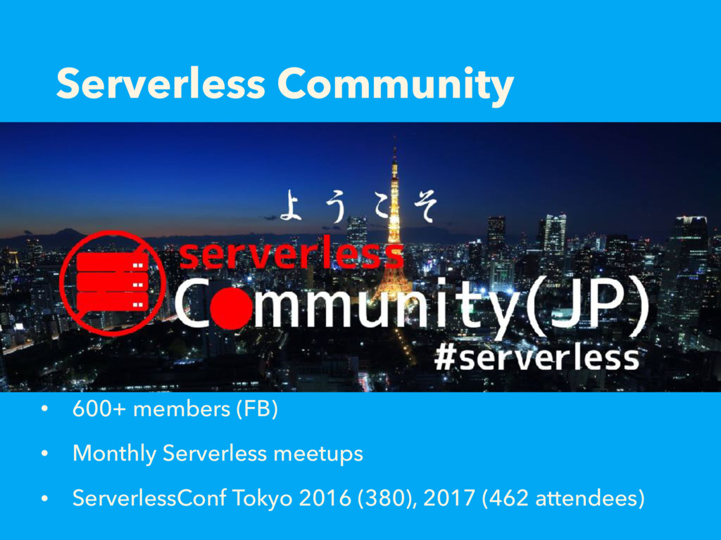 Serverless Community • 600+ members (FB) • Mont...