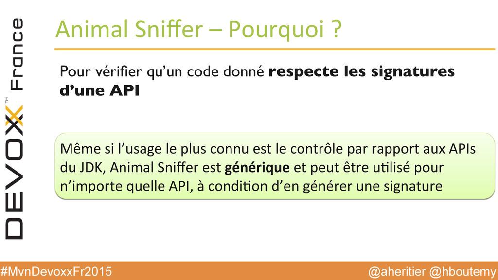 @aheritier @hboutemy #MvnDevoxxFr2015 Animal ...