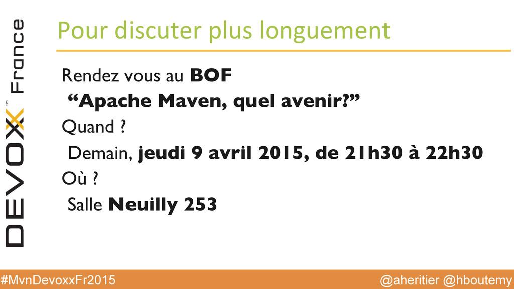 @aheritier @hboutemy #MvnDevoxxFr2015 Pour d...