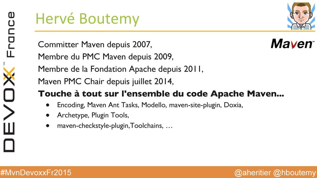 @aheritier @hboutemy #MvnDevoxxFr2015 Hervé ...