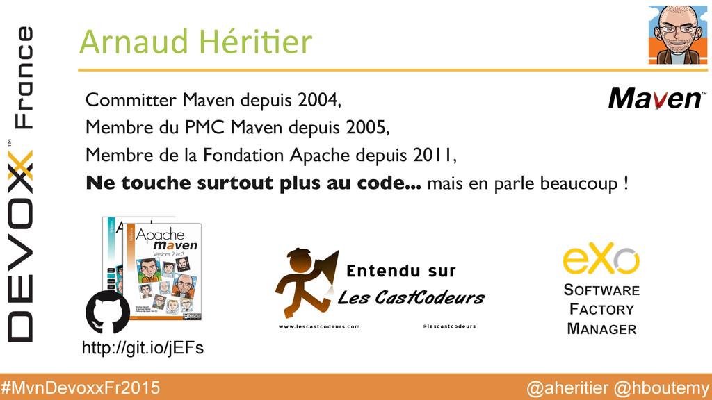 @aheritier @hboutemy #MvnDevoxxFr2015 Arnaud ...