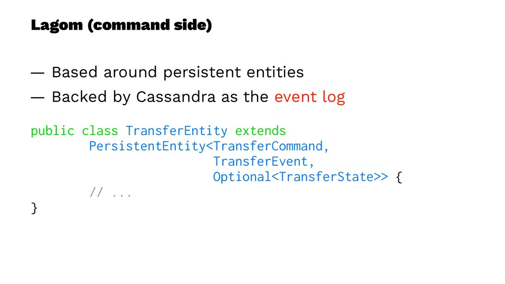 Lagom (command side) — Based around persistent ...