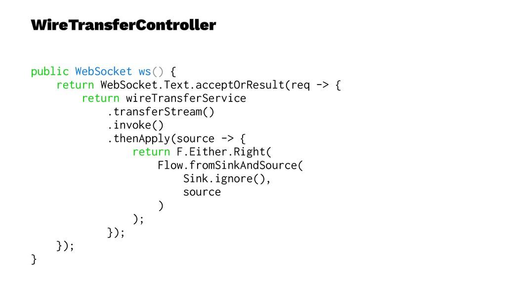 WireTransferController public WebSocket ws() { ...
