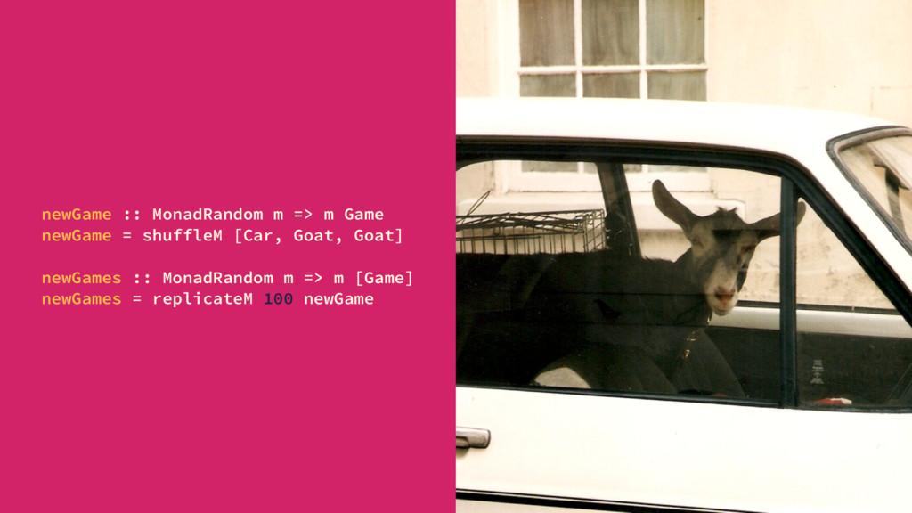 newGame :: MonadRandom m => m Game newGame = sh...