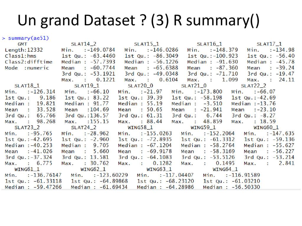 Un grand Dataset ? (3) R summary()