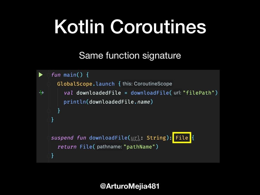 @ArturoMejia481 Kotlin Coroutines Same function...