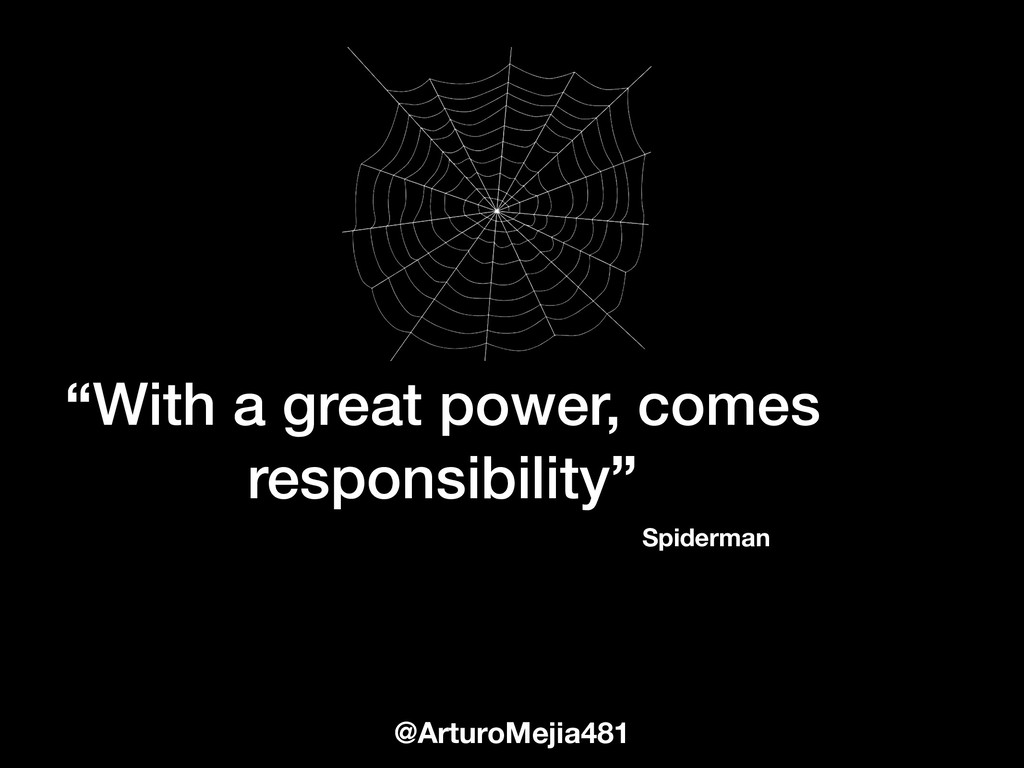 """With a great power, comes responsibility"" @Art..."
