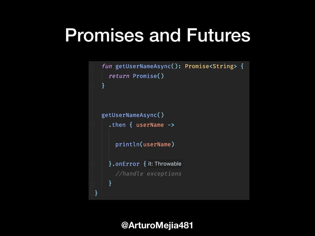 Promises and Futures @ArturoMejia481