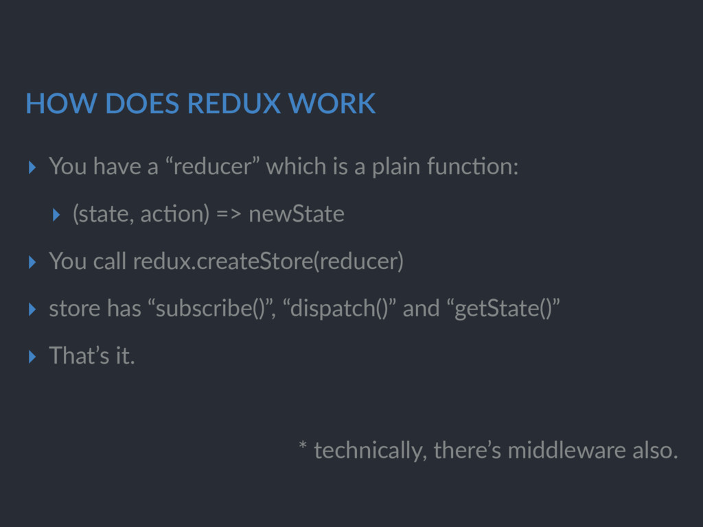 """HOW DOES REDUX WORK ▸ You have a """"reducer"""" whic..."""