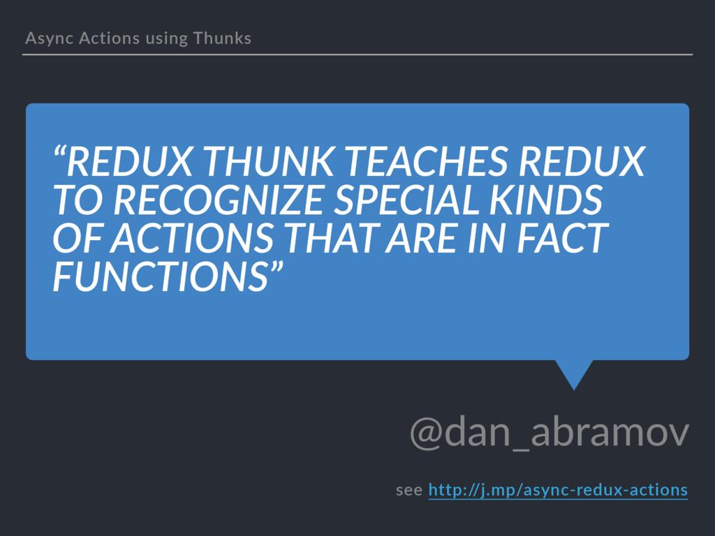 """REDUX THUNK TEACHES REDUX TO RECOGNIZE SPECIAL..."