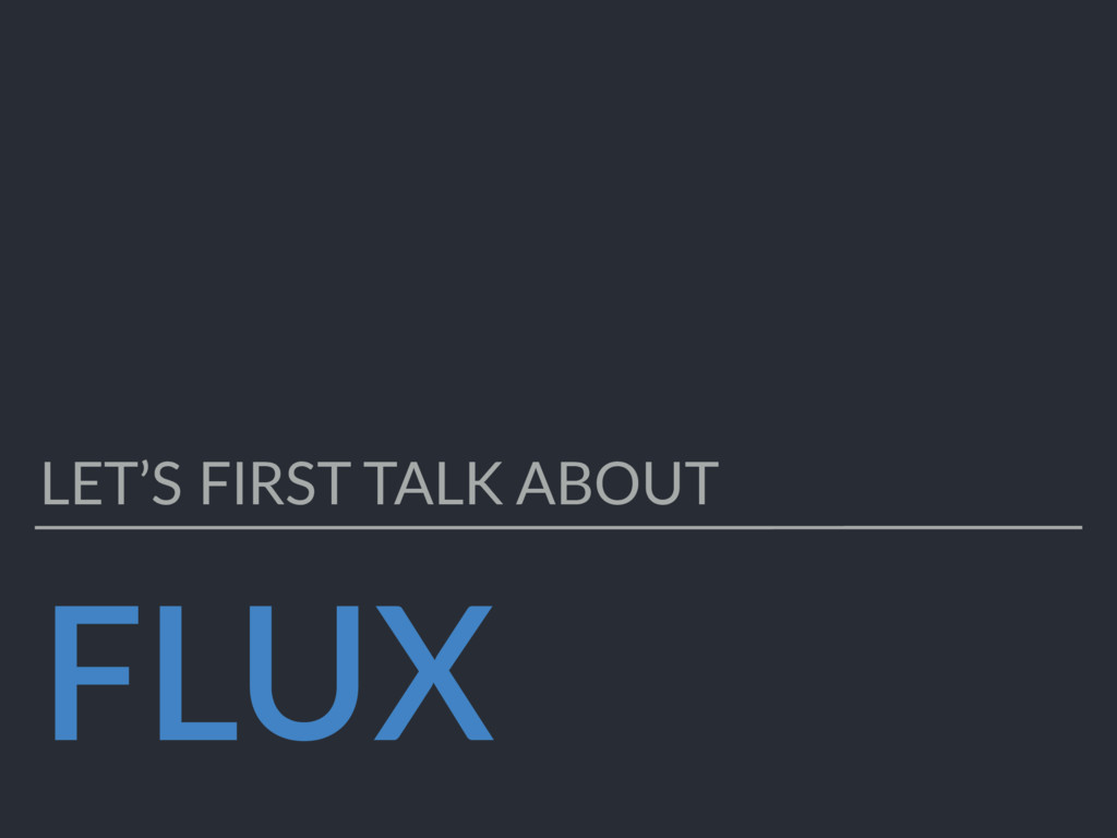 FLUX LET'S FIRST TALK ABOUT