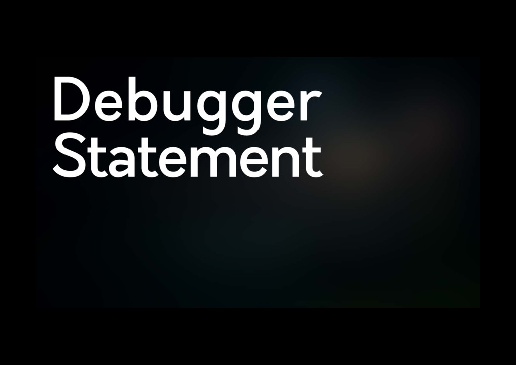 Debugger Statement
