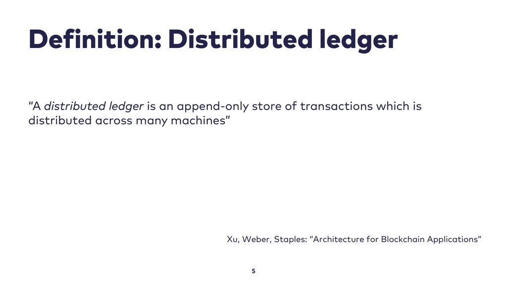 "Definition: Distributed ledger 5 ""A distributed..."