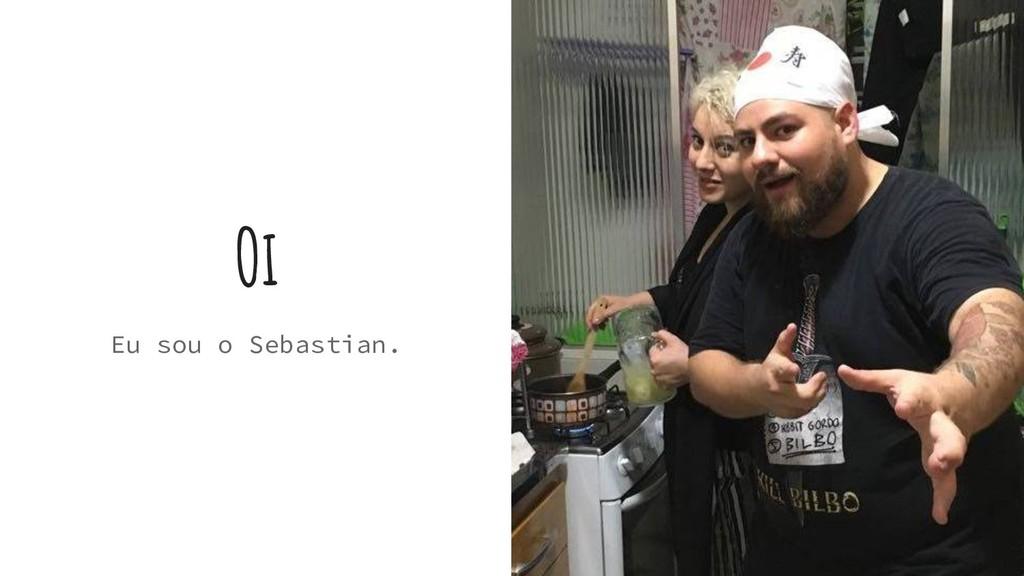 Oi Eu sou o Sebastian.