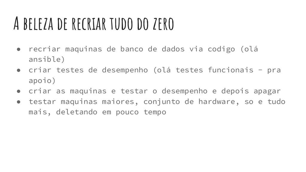 A beleza de recriar tudo do zero ● recriar maqu...