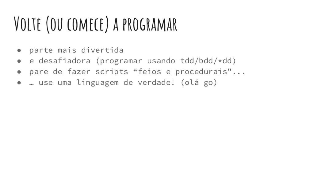 Volte (ou comece) a programar ● parte mais dive...