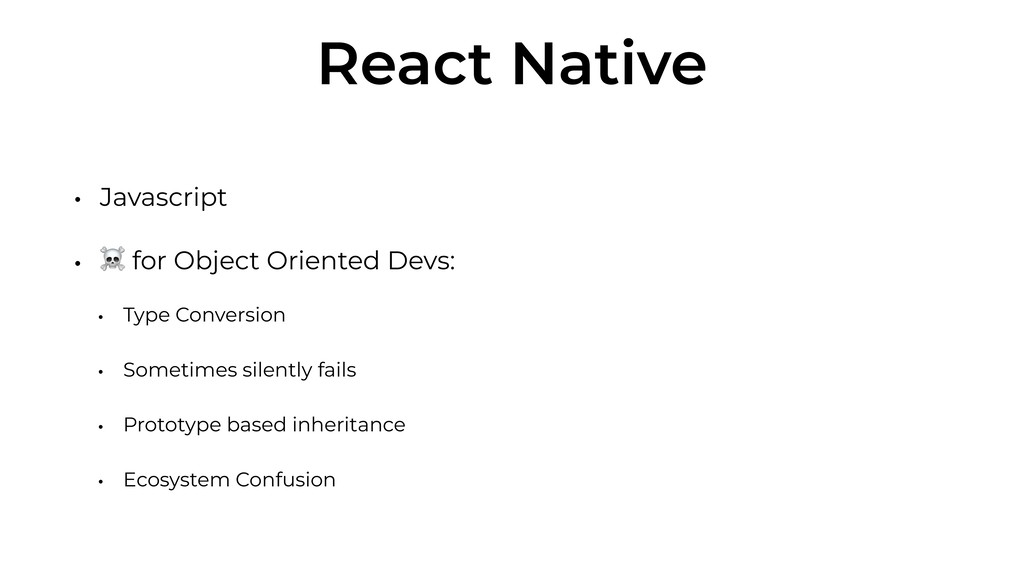 React Native • Javascript • ☠ for Object Orient...