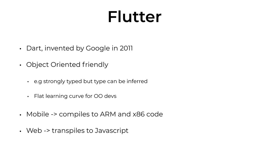 Flutter • Dart, invented by Google in 2011 • Ob...