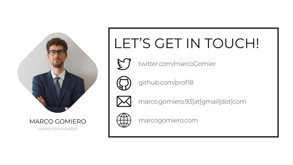 LET'S GET IN TOUCH! twitter.com/marcoGomier MAR...