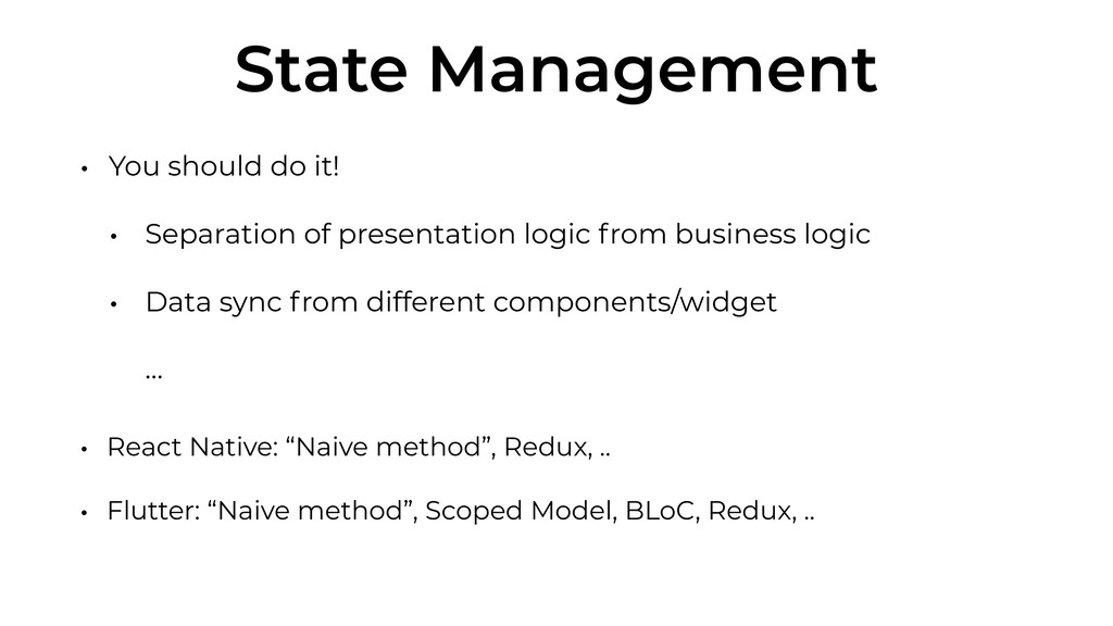 State Management • You should do it! • Separati...