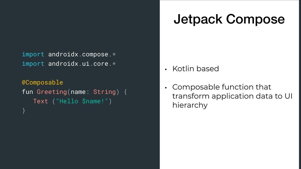 Jetpack Compose • Kotlin based • Composable fun...