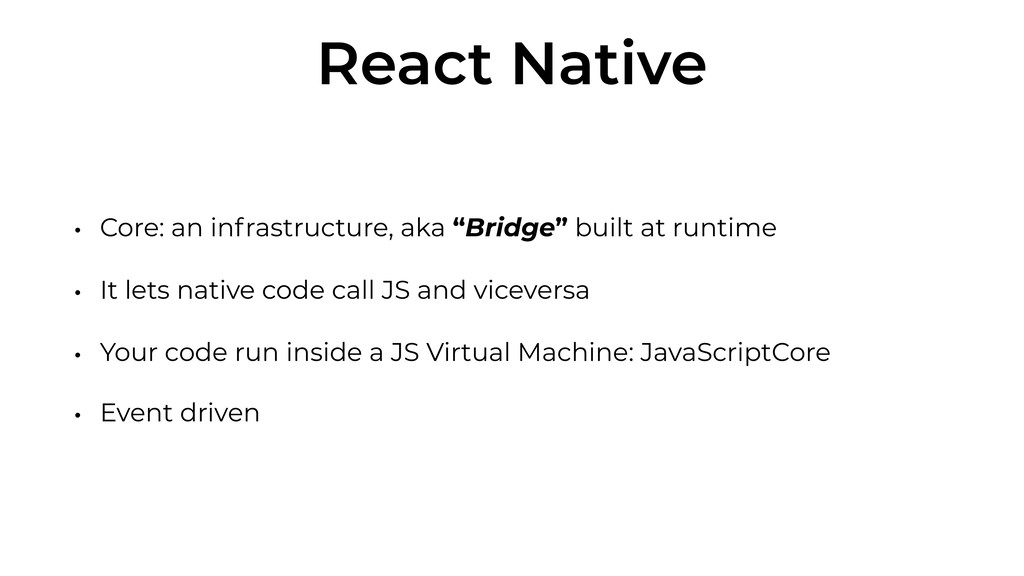 "React Native • Core: an infrastructure, aka ""Br..."