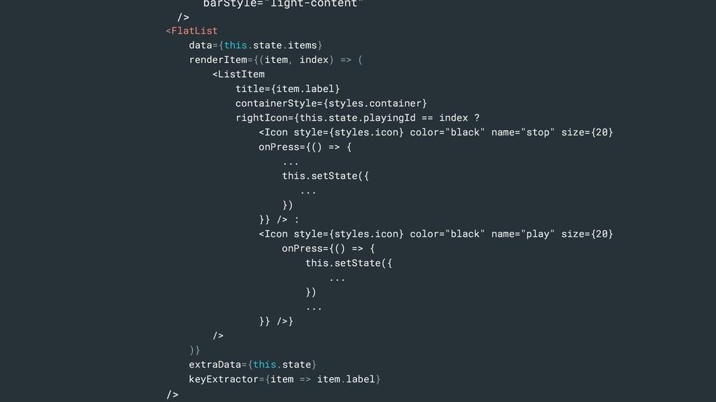 "barStyle=""light-content"" /> <FlatList data={thi..."