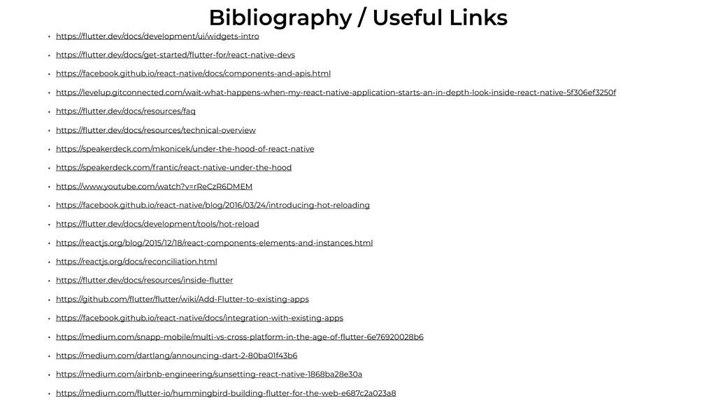 Bibliography / Useful Links • https://flutter.de...