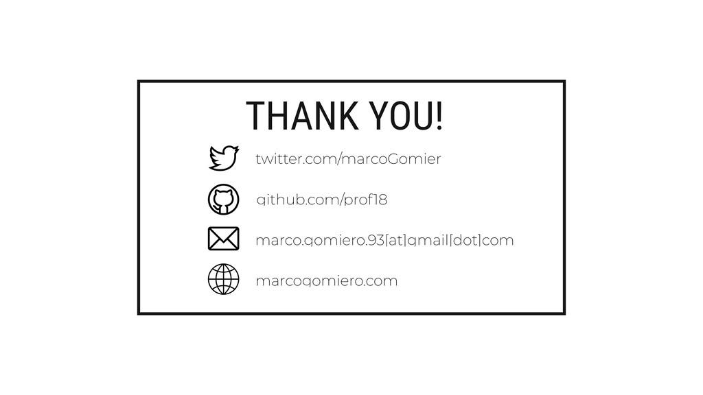THANK YOU! twitter.com/marcoGomier github.com/p...