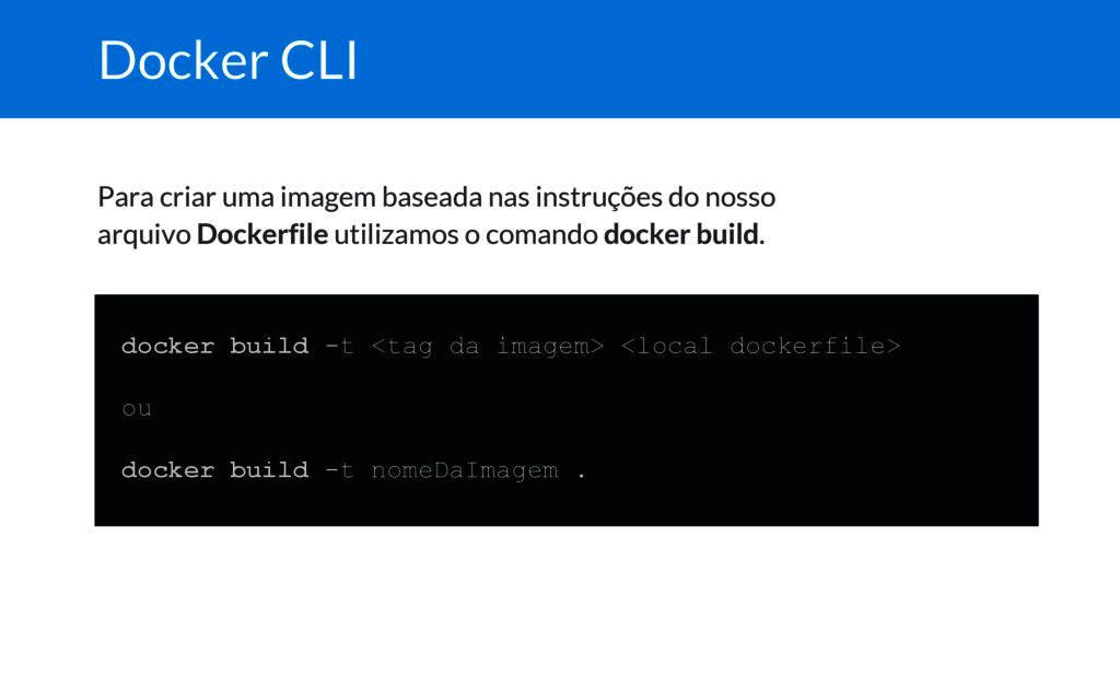 Docker CLI Para criar uma imagem baseada nas in...