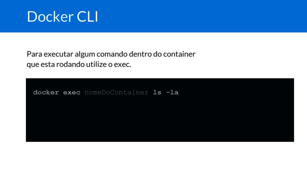 Docker CLI Para executar algum comando dentro d...