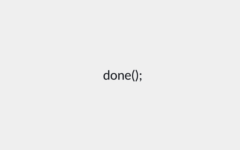 done();