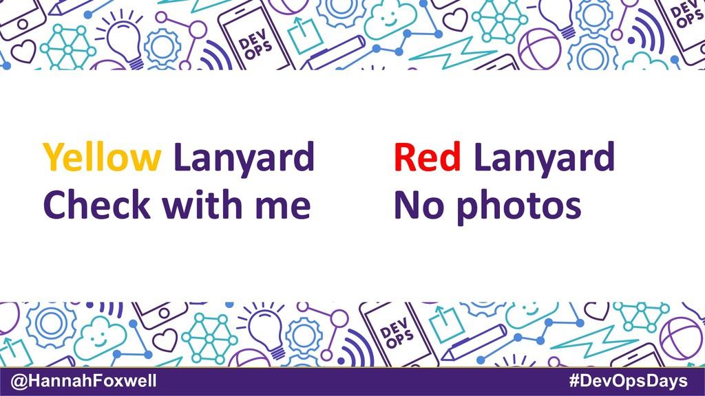 @HannahFoxwell #DevOpsDays Red Lanyard No photo...