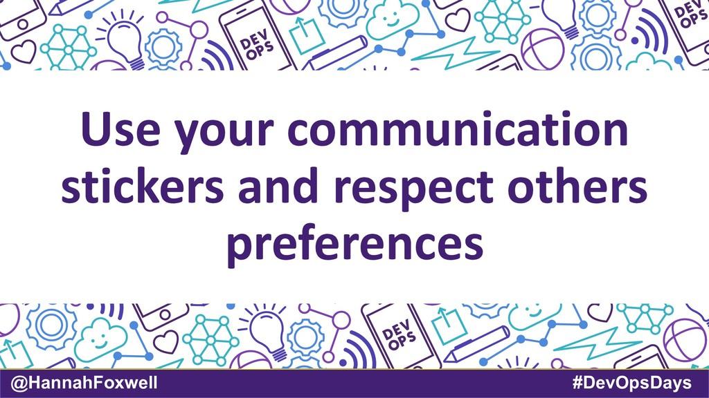 @HannahFoxwell #DevOpsDays Use your communicati...