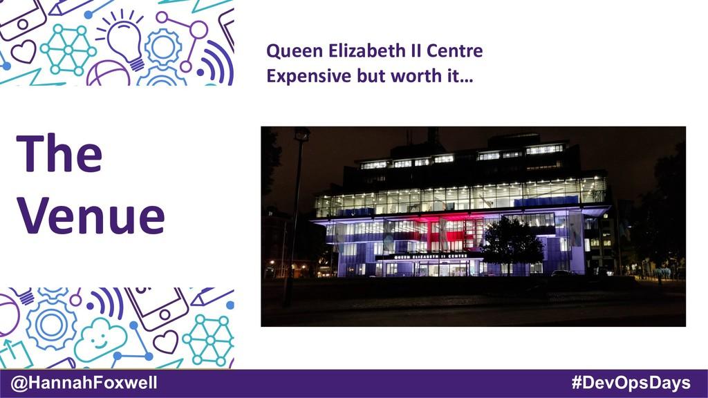 @HannahFoxwell #DevOpsDays The Venue Queen Eliz...
