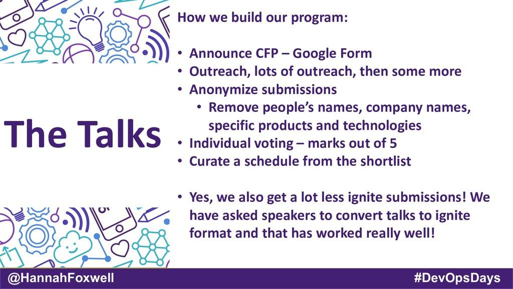 @HannahFoxwell #DevOpsDays The Talks How we bui...