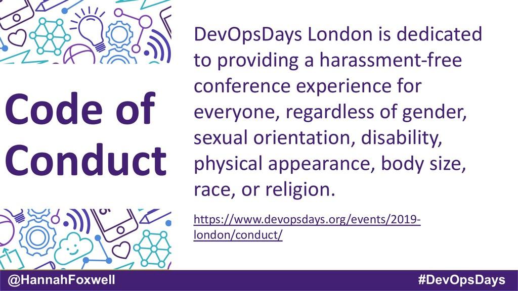 @HannahFoxwell #DevOpsDays Code of Conduct DevO...