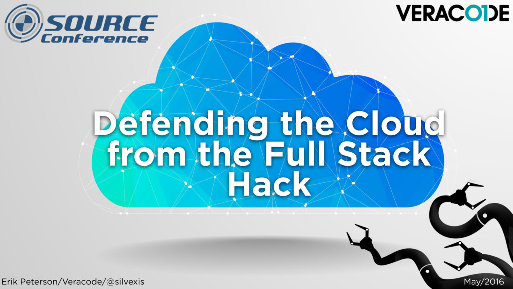 May/2016 Defending the Cloud from the Full Stac...