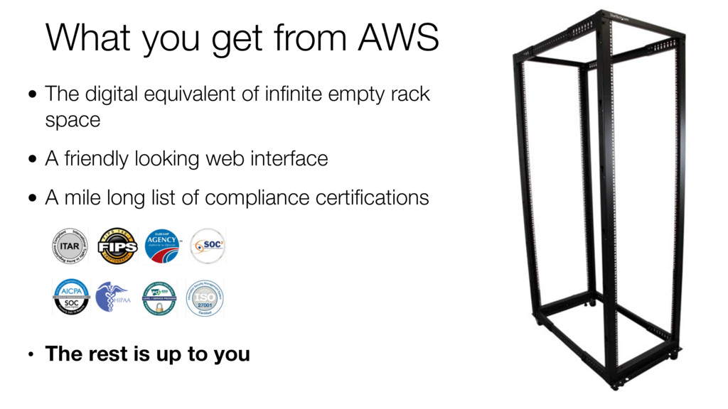 What you get from AWS • The digital equivalent ...