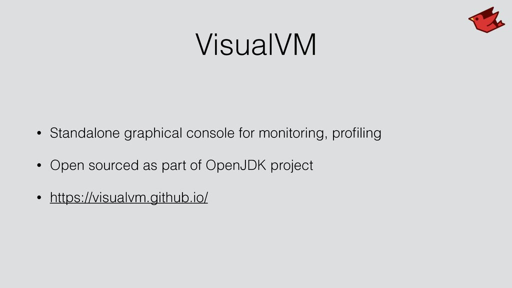 VisualVM • Standalone graphical console for mon...
