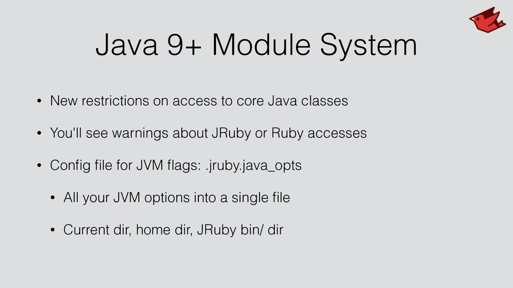 Java 9+ Module System • New restrictions on acc...