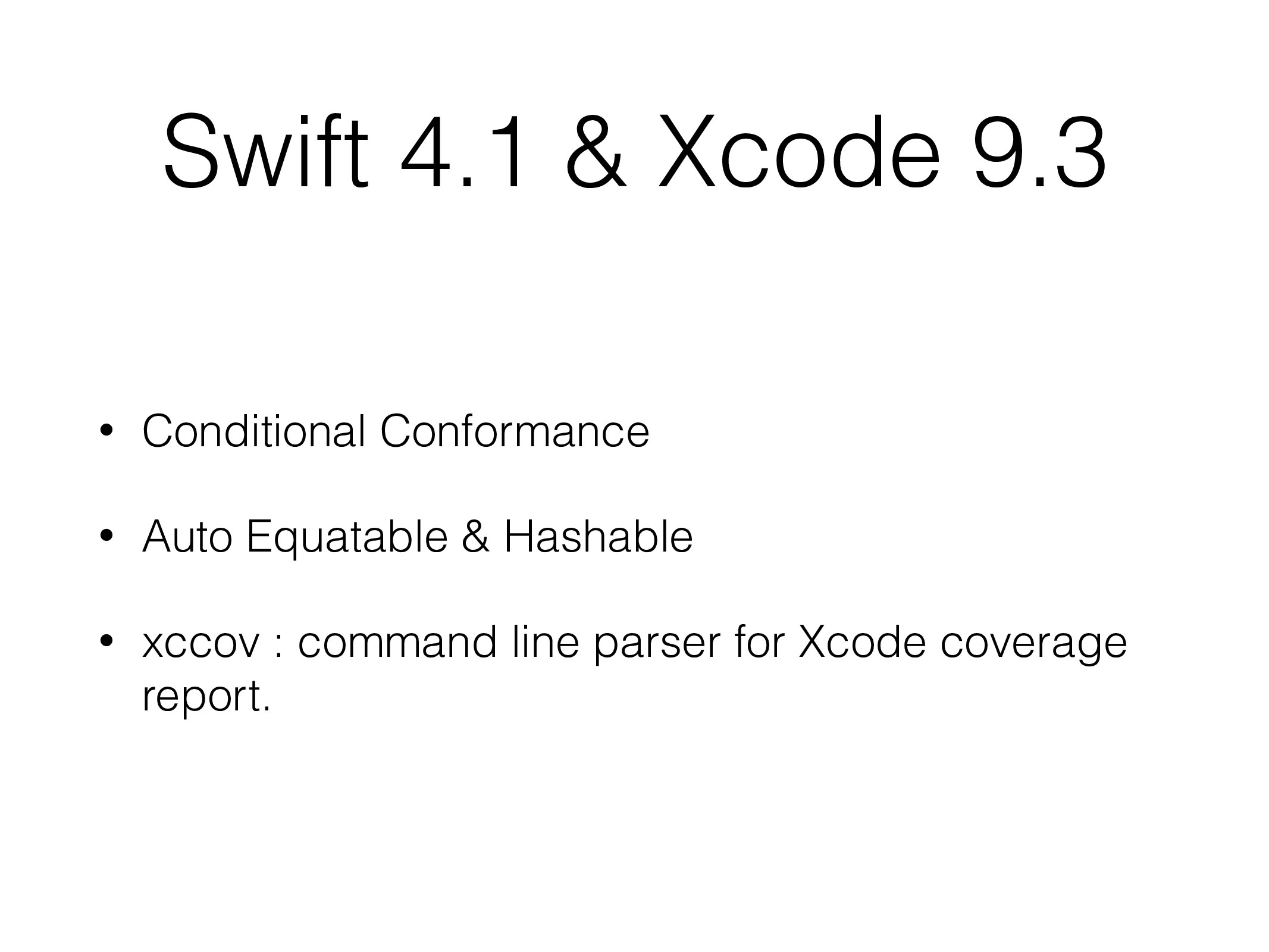Swift 4.1 & Xcode 9.3 • Conditional Conformance...