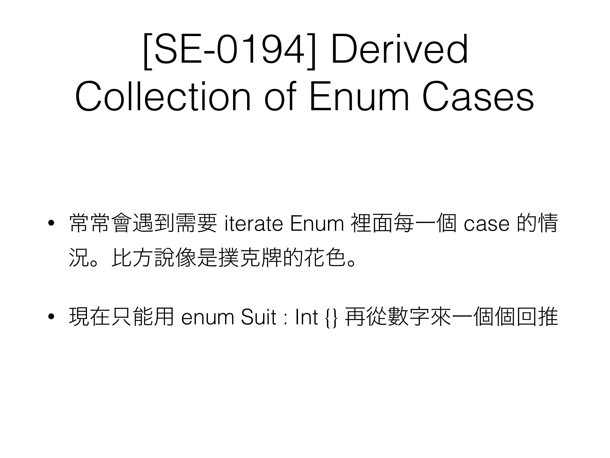 [SE-0194] Derived Collection of Enum Cases • ৗৗ...