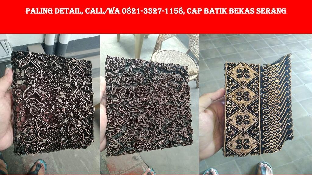 PALING DETAIL, Call/WA 0821-3327-1158, Cap Bati...